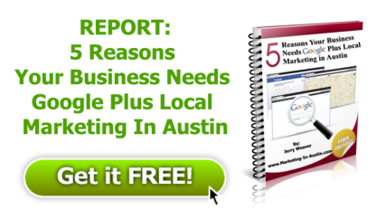 5 Reasons Your Business Needs Google Plus Local Marketing in Austin eBook Download
